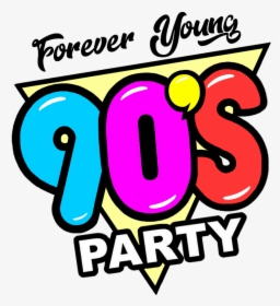Clip Art Born In Bienvenue Sur 90 S Forever Young Party Hd Png Download Kindpng