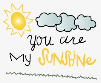 You Are My Sunshine My Only Sunshine Schöne Schrift