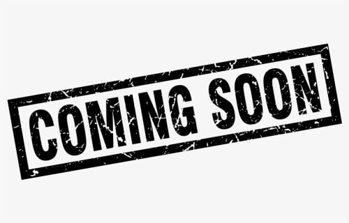 Coming Soon Png Download - Coming Soon Royalty Free, Transparent Png -  kindpng